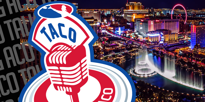 The TACO Episode 98: Season 14 NEWS – Some You Know, Some You Don't… Vegas Here We Corn!